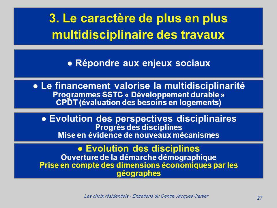 27 Les choix résidentiels - Entretiens du Centre Jacques Cartier Répondre aux enjeux sociaux 3.