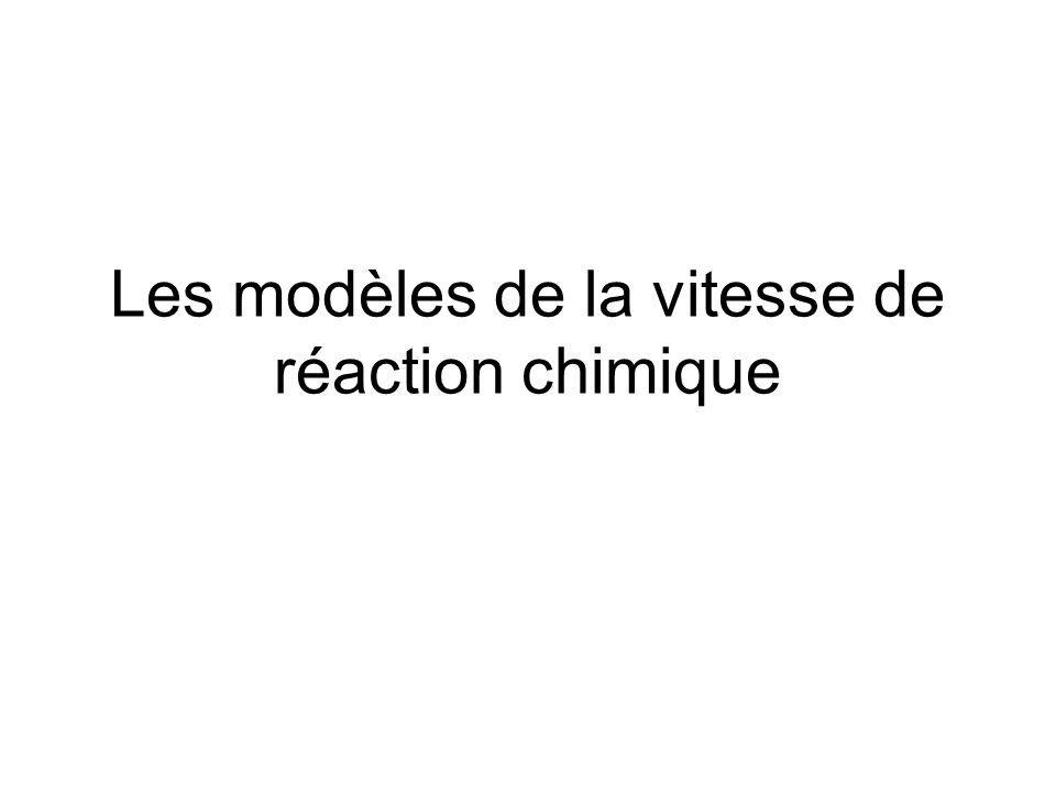 Les modèles de la vitesse de réaction chimique