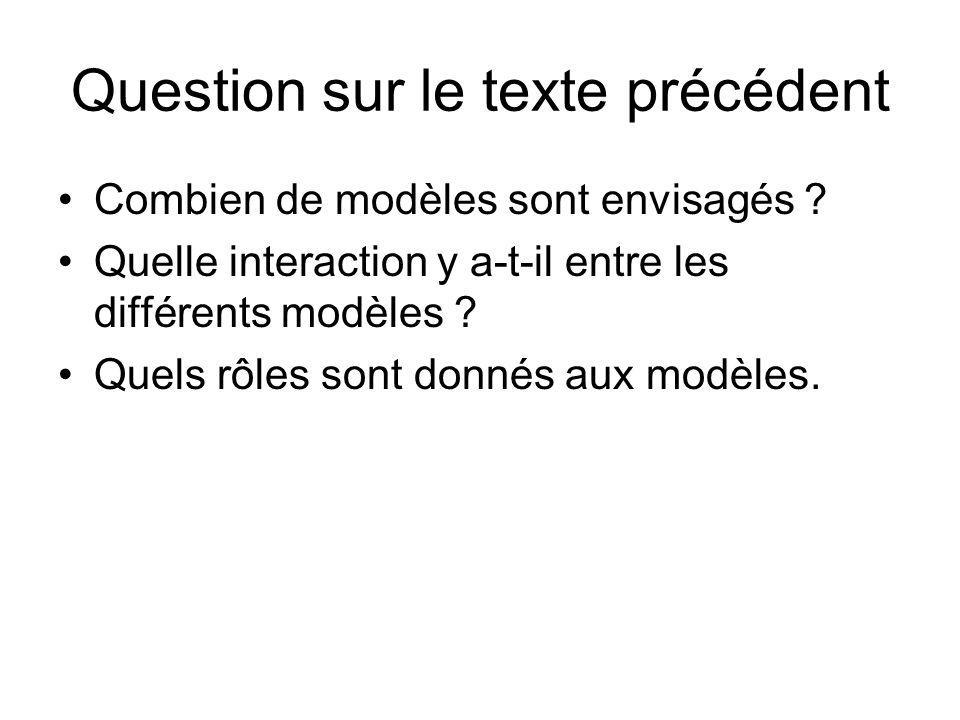 Question sur le texte précédent Combien de modèles sont envisagés ? Quelle interaction y a-t-il entre les différents modèles ? Quels rôles sont donnés