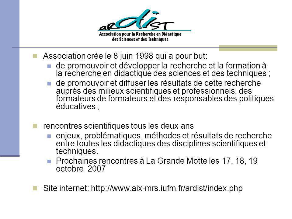 Association crée le 8 juin 1998 qui a pour but: de promouvoir et développer la recherche et la formation à la recherche en didactique des sciences et