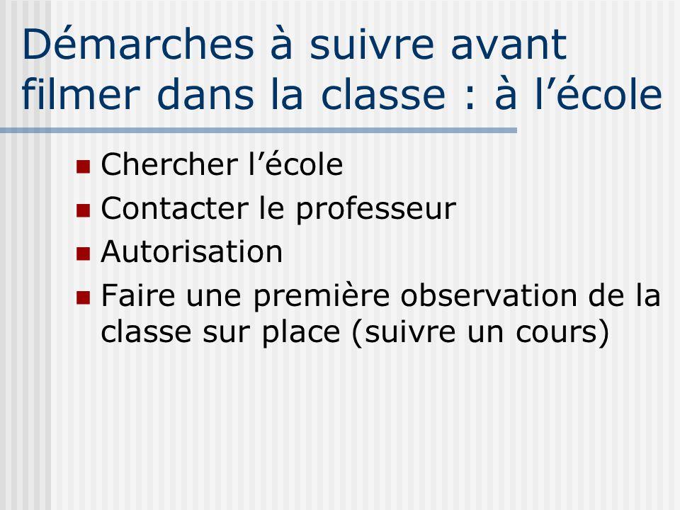 Autorisation un formulaire concernant le professeur (dans le cas où vous filmez dans une classe) un formulaire concernant chacun des élèves.