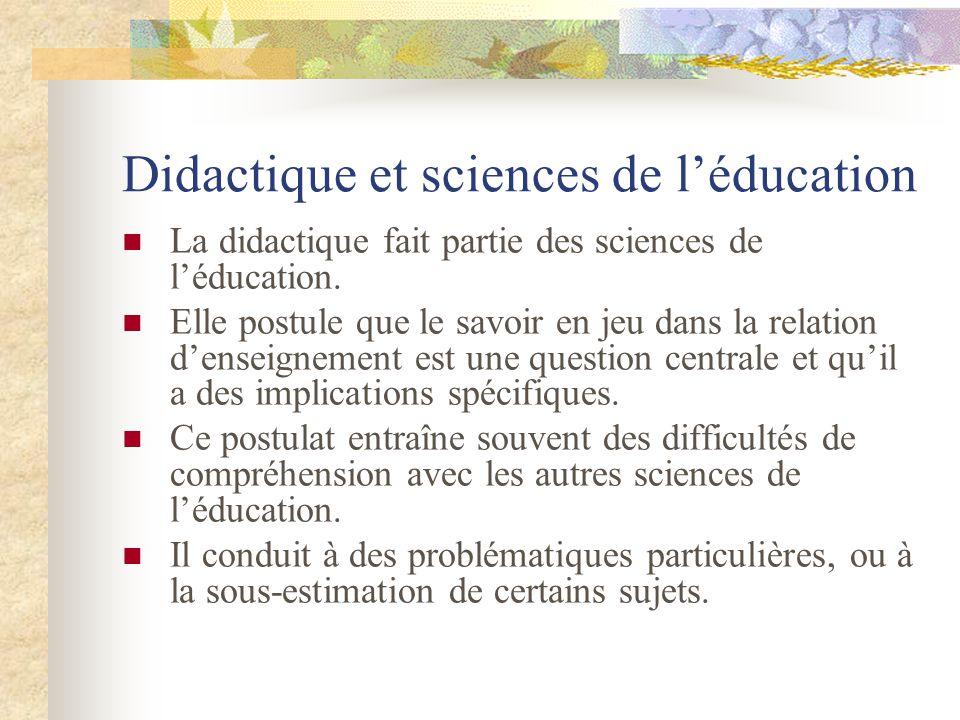Didactique et sciences de léducation La didactique fait partie des sciences de léducation.