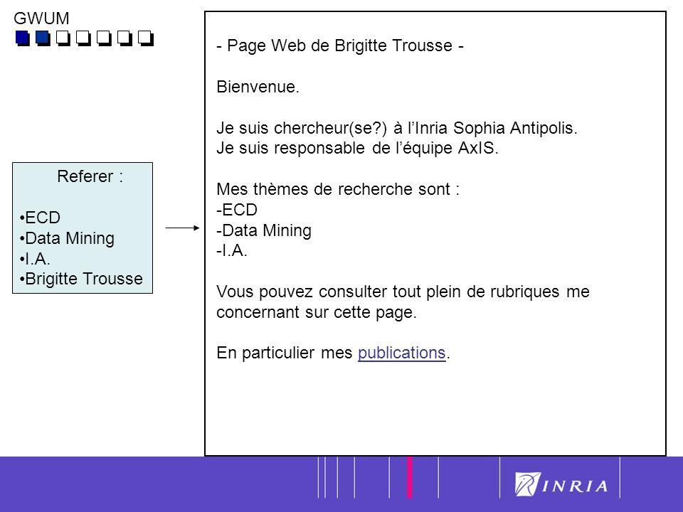 17 Techniques de généralisation des URLs pour l analyse des usages du Web Yves Lechevallier, Florent Masseglia, Doru Tanasa et Brigitte Trousse Projet AxIS, INRIA Sophia Antipolis & Projet AxIS, INRIA Rocquencourt, E-mail : Prénom.Nom@inria.fr URL : http://www-sop.inria.fr/axis/http://www-sop.inria.fr/axis/ FDC, EGC 2006, Lille, 17.01.2006