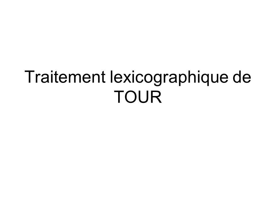 Traitement lexicographique de TOUR