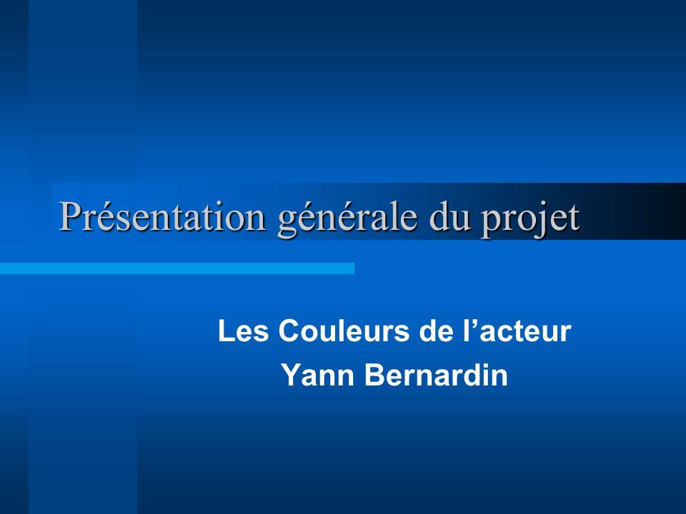Présentation générale du projet Les Couleurs de lacteur Yann Bernardin