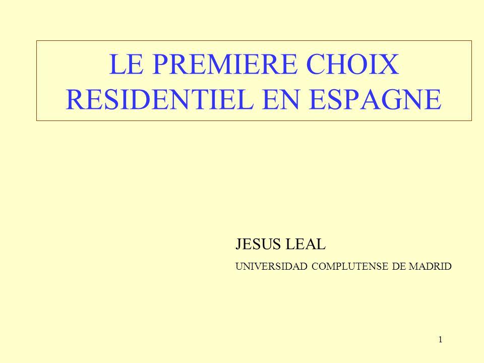 1 LE PREMIERE CHOIX RESIDENTIEL EN ESPAGNE JESUS LEAL UNIVERSIDAD COMPLUTENSE DE MADRID