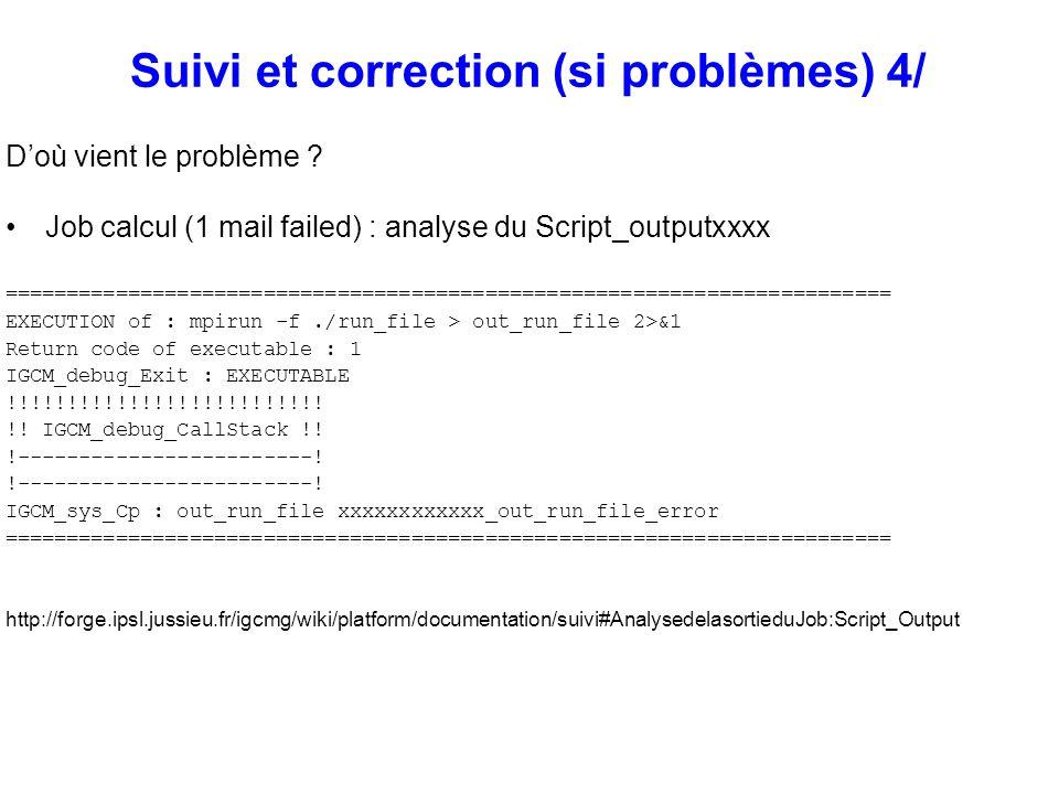 Suivi et correction (si problèmes) 4/ Doù vient le problème ? Job calcul (1 mail failed) : analyse du Script_outputxxxx ==============================