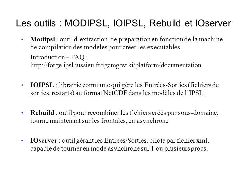 Modipsl : outil dextraction, de préparation en fonction de la machine, de compilation des modèles pour créer les exécutables.