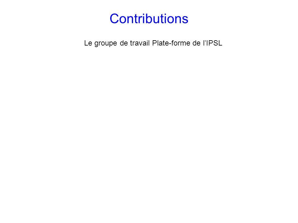 Contributions Le groupe de travail Plate-forme de lIPSL