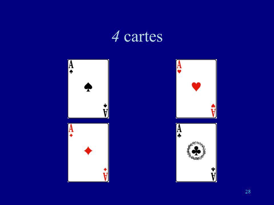 27 2 cartes: une question suffit Question: est-ce celle-ci?