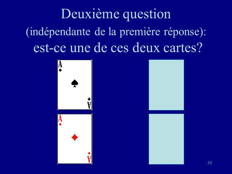 30 Une fois connue la réponse à la première question on est ramené au problème précédent Si la première réponse est oui, il reste à trouver laquelle e