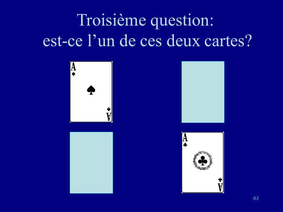62 Deuxième question est-ce lun de ces deux cartes?