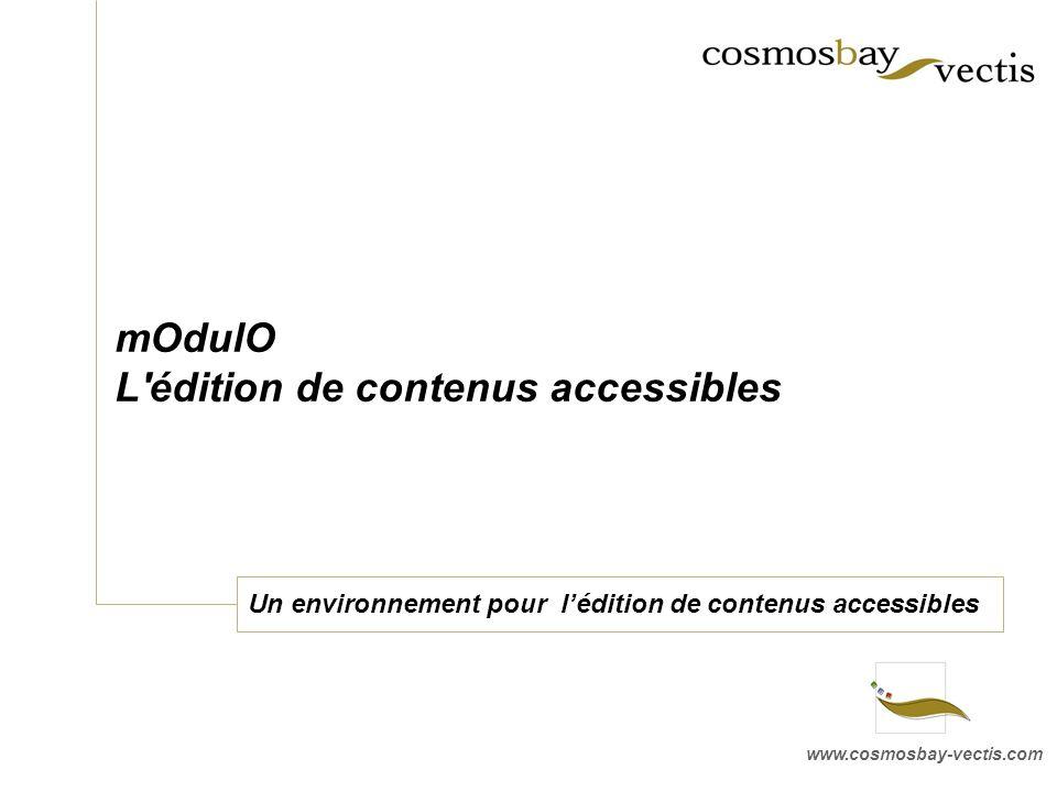 www.cosmosbay-vectis.com mOdulO L édition de contenus accessibles Un environnement pour lédition de contenus accessibles