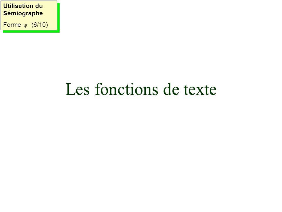 Les fonctions de texte Utilisation du Sémiographe Forme (6/10) Utilisation du Sémiographe Forme (6/10)