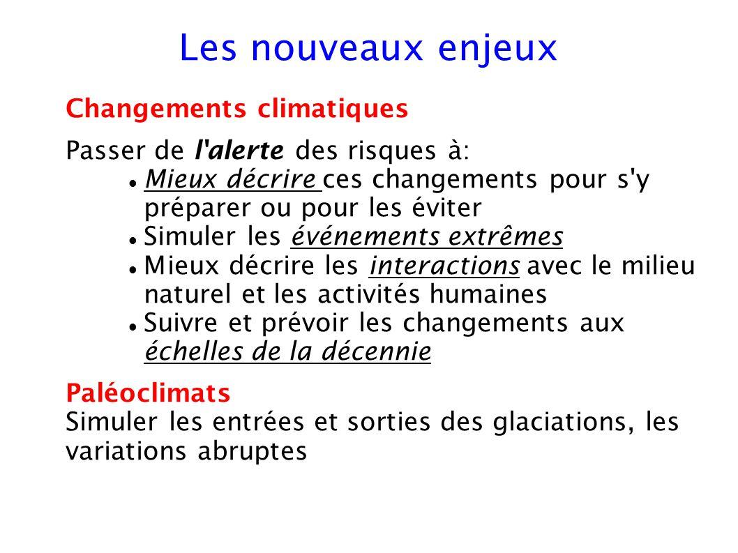 Les nouveaux enjeux Changements climatiques Passer de l'alerte des risques à: Mieux décrire ces changements pour s'y préparer ou pour les éviter Simul