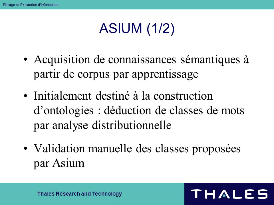 Thales Research and Technology Filtrage et Extraction dInformation Des outils complémentaires .