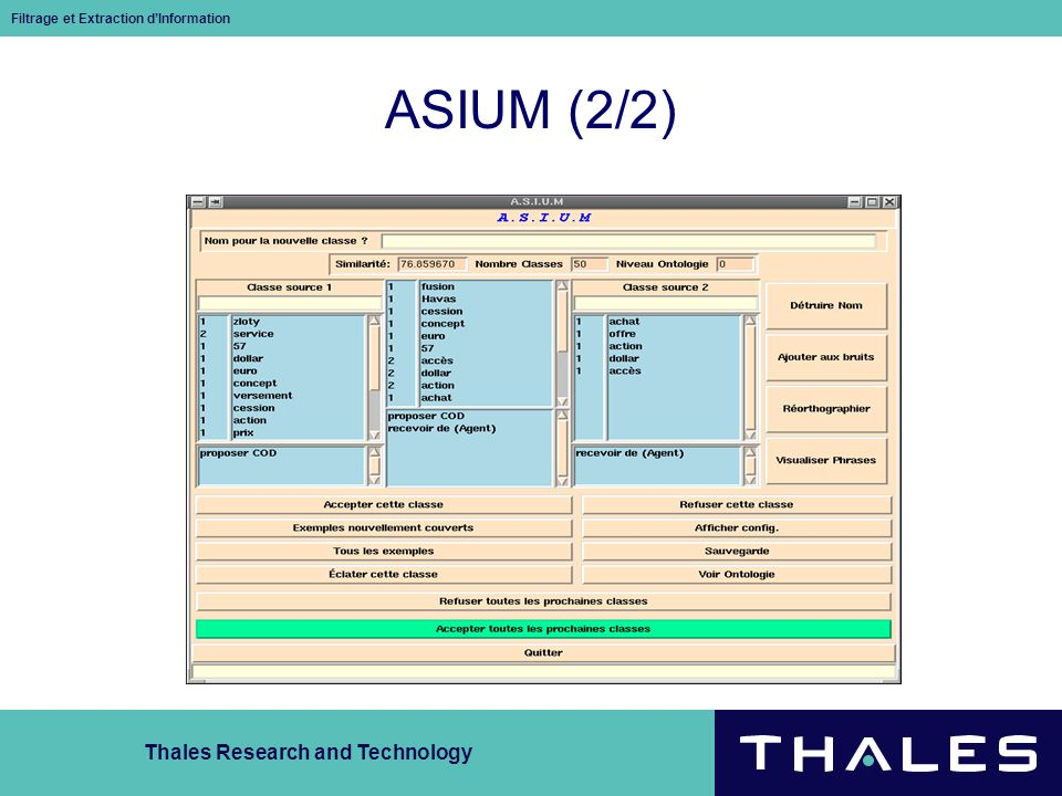 Thales Research and Technology Filtrage et Extraction dInformation ASIUM (2/2)