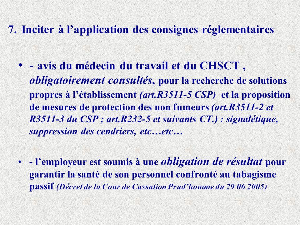 7. Inciter à lapplication des consignes réglementaires - avis du médecin du travail et du CHSCT, obligatoirement consultés, pour la recherche de solut