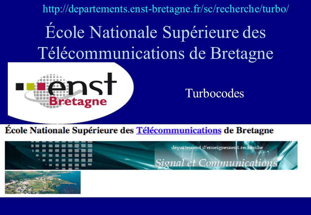 École Nationale Supérieure des Télécommunications de Bretagne http://departements.enst-bretagne.fr/sc/recherche/turbo/ Turbocodes