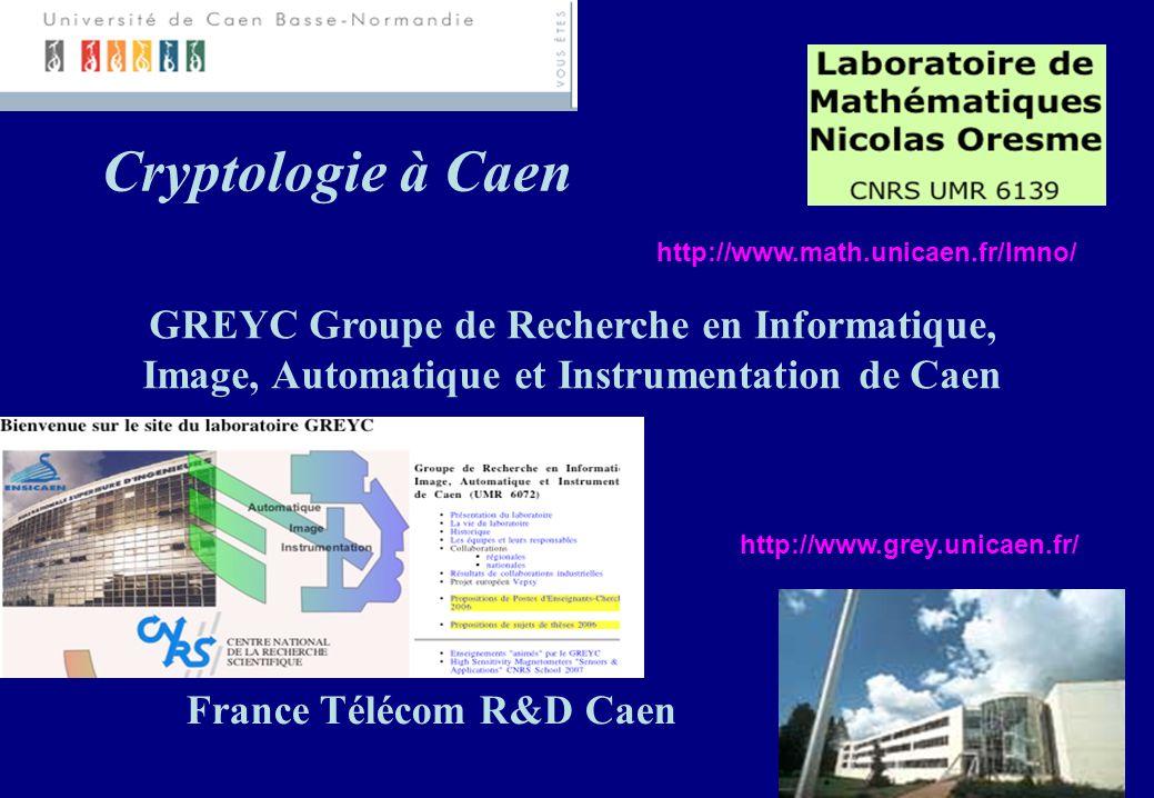 http://www.math.unicaen.fr/lmno/ http://www.grey.unicaen.fr/ France Télécom R&D Caen GREYC Groupe de Recherche en Informatique, Image, Automatique et
