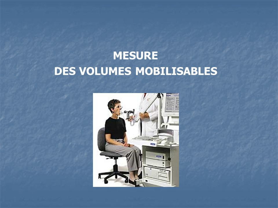 MESURE DES VOLUMES MOBILISABLES SPIROMETRIE Spiromètre volumétrique spiromètre à cloche conversion Volumes ATPS en Volumes BTPS Dérivation en continu pour avoir les débits instantanés pour courbe DV V = dV/dt Spiromètre débitmétrique : V = dV/dt Pneumotachographe (différence de pression) : si le flux est laminaire : le V est proportionnel à la différence de pression.