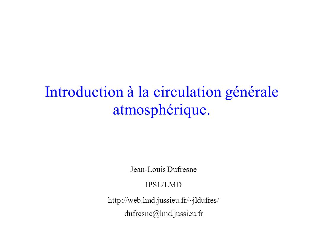 Introduction à la circulation générale atmosphérique.