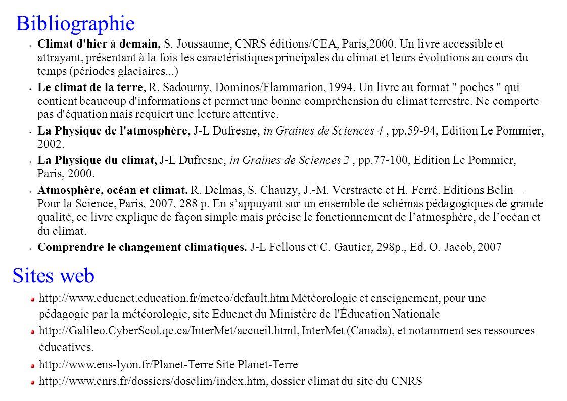 Bibliographie Climat d hier à demain, S. Joussaume, CNRS éditions/CEA, Paris,2000.