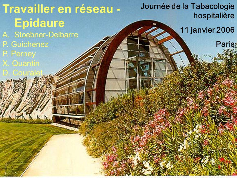 Travailler en réseau - Epidaure A.Stoebner-Delbarre P.