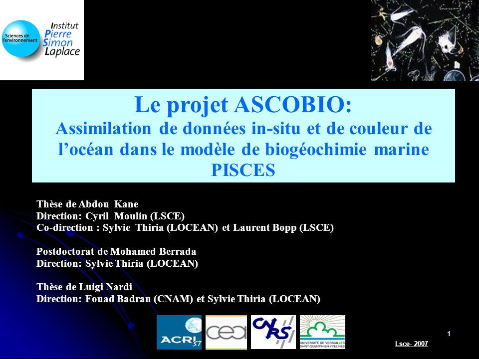 1 Thèse de Abdou Kane Direction: Cyril Moulin (LSCE) Co-direction : Sylvie Thiria (LOCEAN) et Laurent Bopp (LSCE) Postdoctorat de Mohamed Berrada Dire