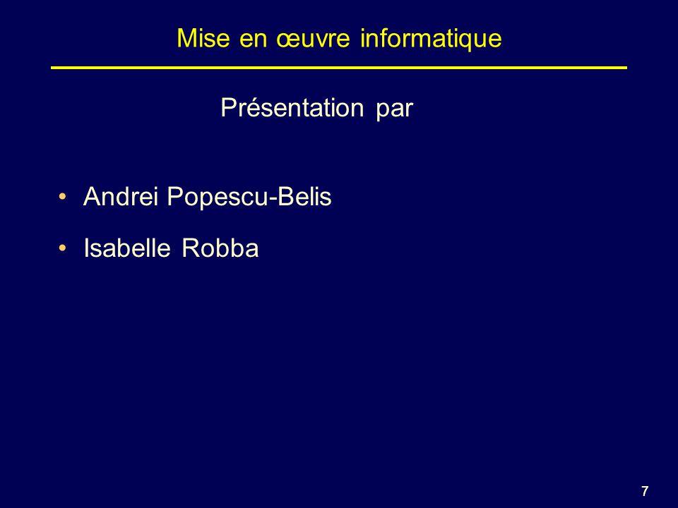 77 Mise en œuvre informatique Présentation par Andrei Popescu-Belis Isabelle Robba
