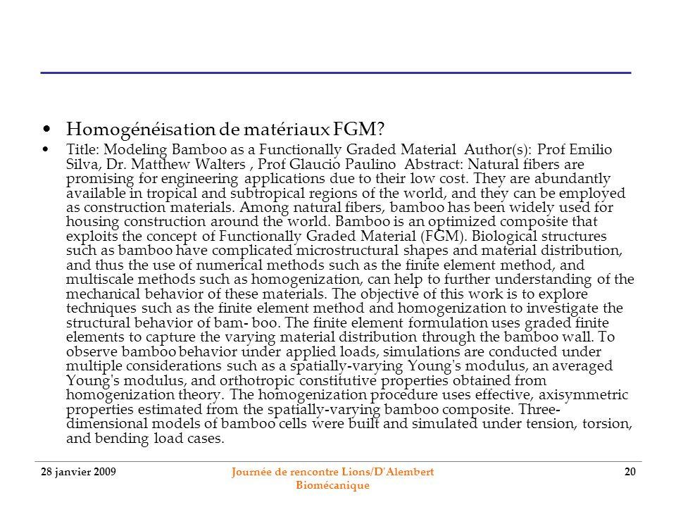 28 janvier 2009 Journée de rencontre Lions/D'Alembert Biomécanique 20 Homogénéisation de matériaux FGM? Title: Modeling Bamboo as a Functionally Grade