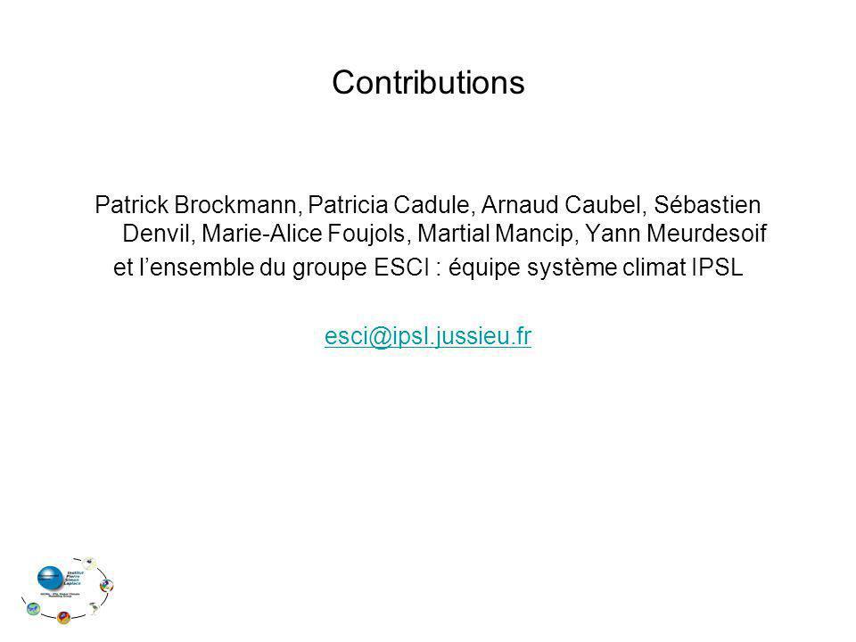 Contributions Patrick Brockmann, Patricia Cadule, Arnaud Caubel, Sébastien Denvil, Marie-Alice Foujols, Martial Mancip, Yann Meurdesoif et lensemble d