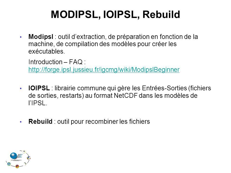 MODIPSL, IOIPSL, Rebuild Modipsl : outil dextraction, de préparation en fonction de la machine, de compilation des modèles pour créer les exécutables.
