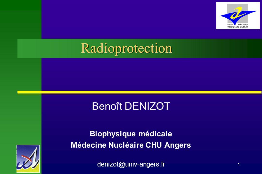 Benoit Denizot Médecine Nucléaire CHU Angers12 Locaux: Limitation des rejets n Contamination externe –Gaz - > Filtres –Liquides < cuves de décroissance < (bac de rétention) –Solides < incinération < stockage en décroissance < stockage définitif