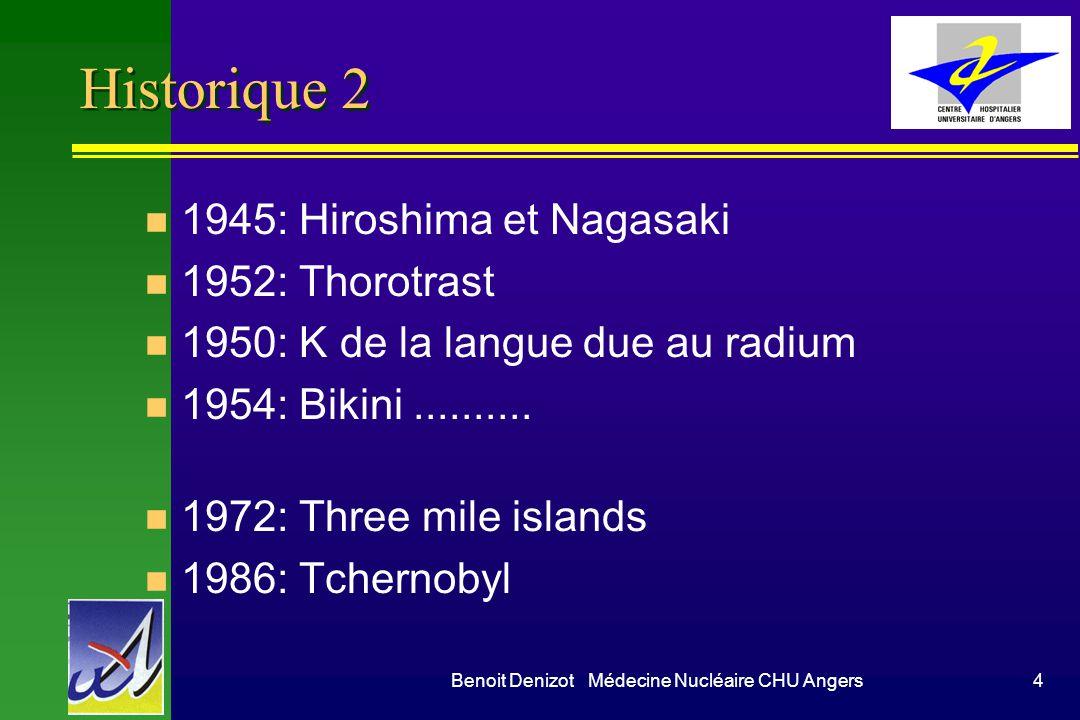 Benoit Denizot Médecine Nucléaire CHU Angers15 Procédures n Ecrites n Adaptées n Vérification régulière n Personnel habilité, entraîné
