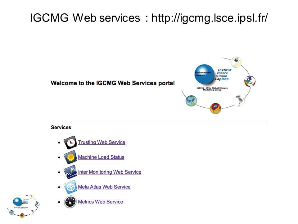 IGCMG Web services : http://igcmg.lsce.ipsl.fr/
