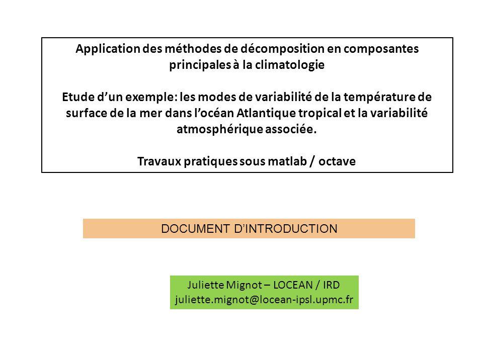 Application des méthodes de décomposition en composantes principales à la climatologie Etude dun exemple: les modes de variabilité de la température d