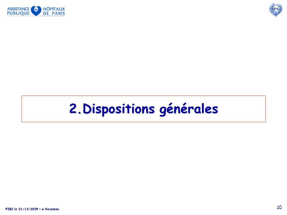 FIEC le 01/12/2009 – A Rousseau 10 2.Dispositions générales