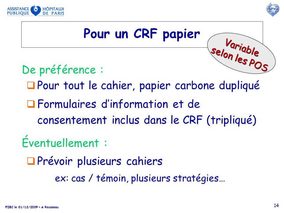 FIEC le 01/12/2009 – A Rousseau 14 Pour un CRF papier Pour tout le cahier, papier carbone dupliqué Formulaires dinformation et de consentement inclus