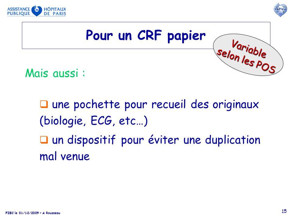 FIEC le 01/12/2009 – A Rousseau 15 Pour un CRF papier une pochette pour recueil des originaux (biologie, ECG, etc…) un dispositif pour éviter une dupl