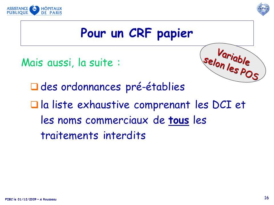 FIEC le 01/12/2009 – A Rousseau 16 Pour un CRF papier des ordonnances pré-établies la liste exhaustive comprenant les DCI et les noms commerciaux de t