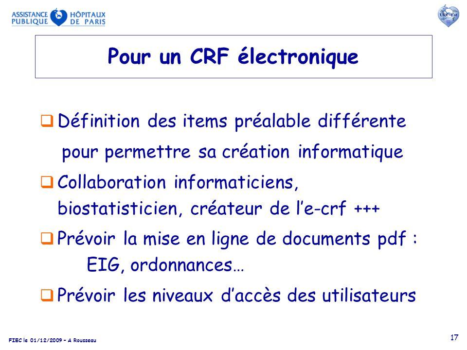 FIEC le 01/12/2009 – A Rousseau 17 Pour un CRF électronique Définition des items préalable différente pour permettre sa création informatique Collabor