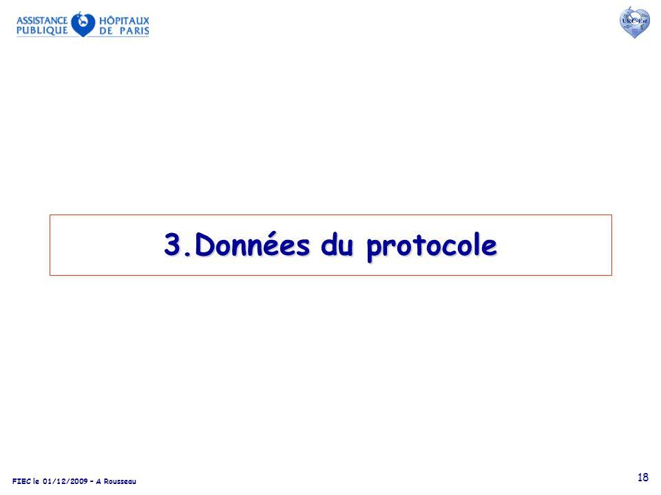FIEC le 01/12/2009 – A Rousseau 18 3.Données du protocole