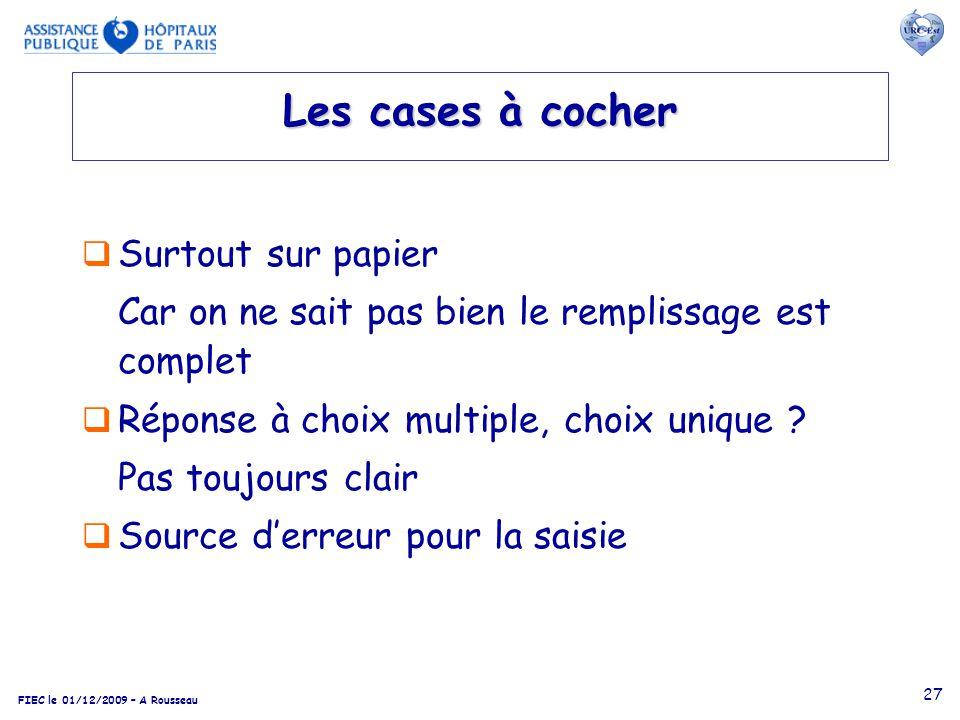 FIEC le 01/12/2009 – A Rousseau 27 Les cases à cocher Surtout sur papier Car on ne sait pas bien le remplissage est complet Réponse à choix multiple,