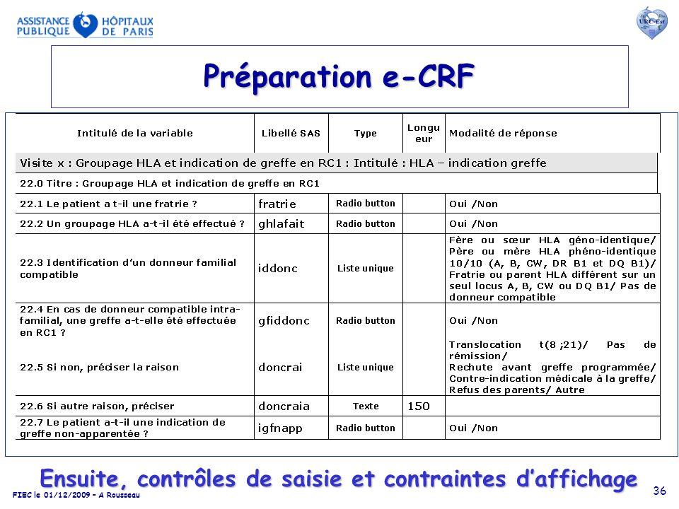 FIEC le 01/12/2009 – A Rousseau 36 Préparation e-CRF Ensuite, contrôles de saisie et contraintes daffichage