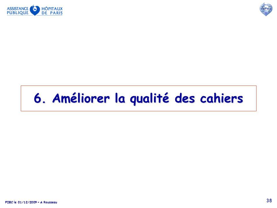 FIEC le 01/12/2009 – A Rousseau 38 6. Améliorer la qualité des cahiers