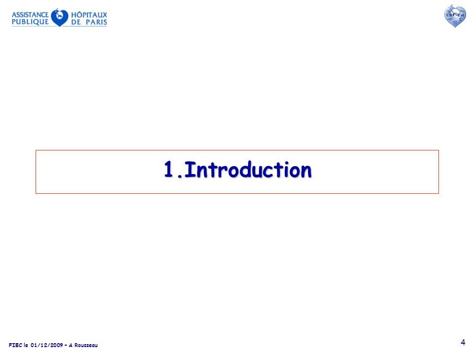 FIEC le 01/12/2009 – A Rousseau 4 1.Introduction