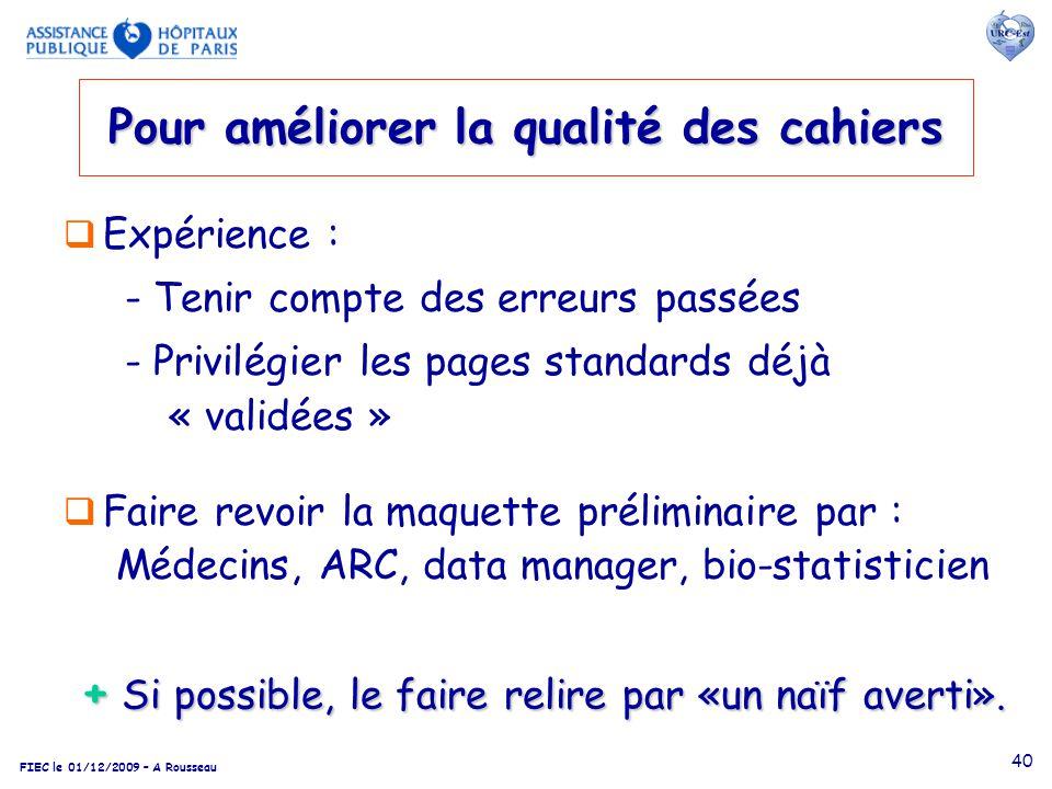 FIEC le 01/12/2009 – A Rousseau 40 Pour améliorer la qualité des cahiers Expérience : - Tenir compte des erreurs passées - Privilégier les pages stand