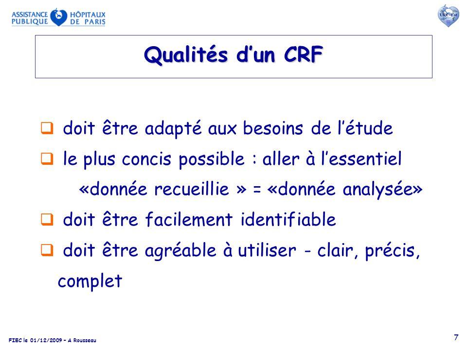FIEC le 01/12/2009 – A Rousseau 7 Qualités dun CRF doit être adapté aux besoins de létude le plus concis possible : aller à lessentiel «donnée recueil