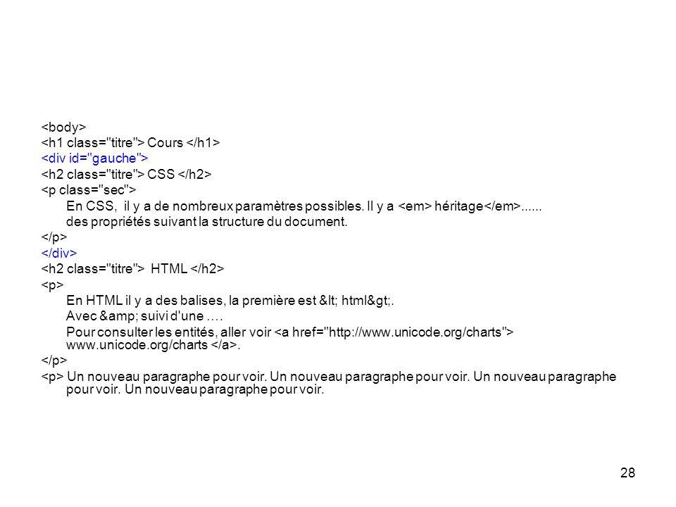 28 Cours CSS En CSS, il y a de nombreux paramètres possibles.
